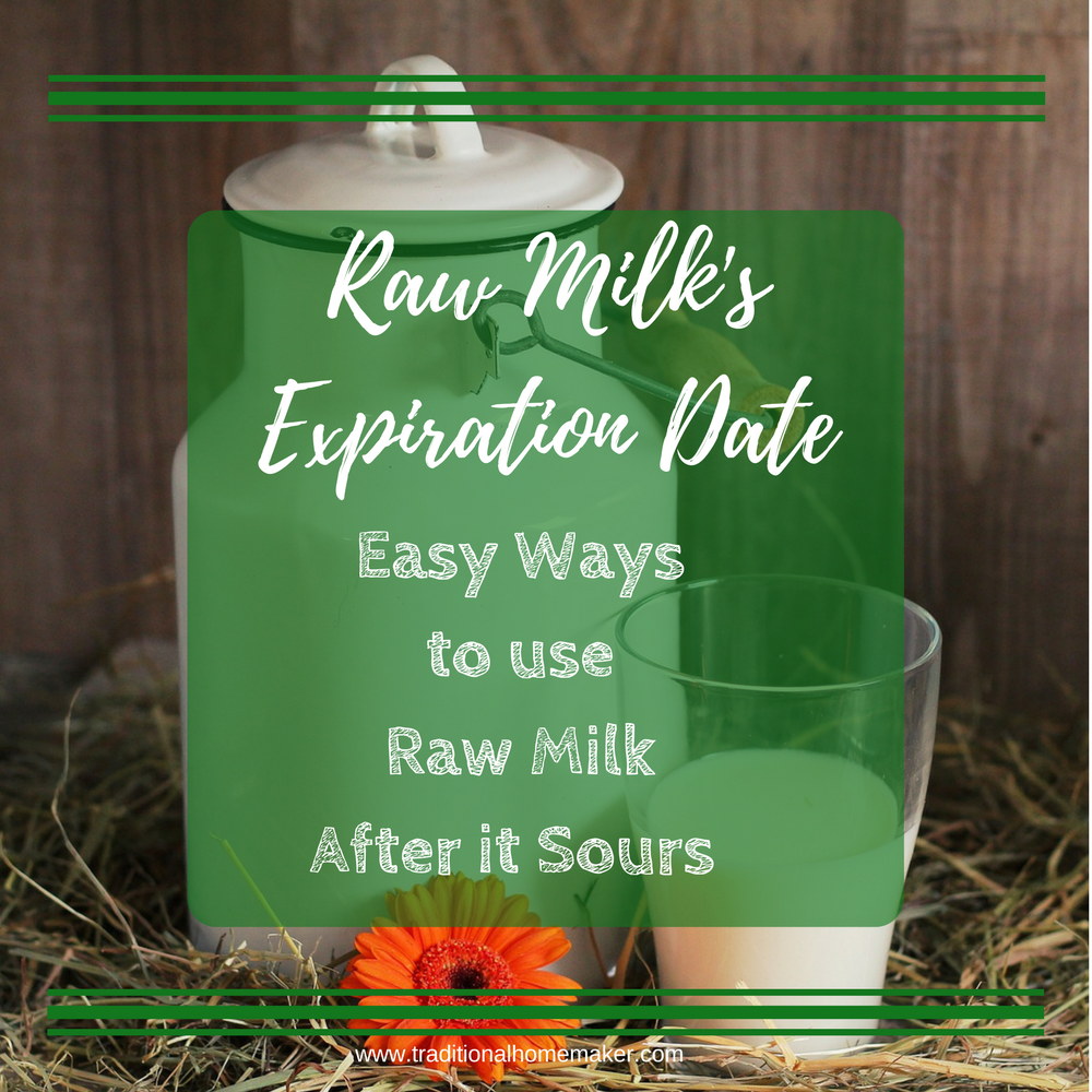 Raw Milk's Expiration Date: Easy ways to use Raw Milk Even After it Sours