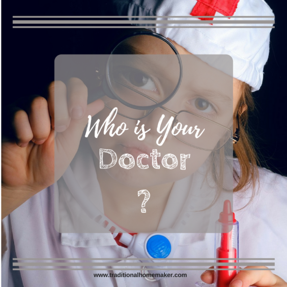 Who is Your Doctor? Finding a doctor who you trust and who respects you.