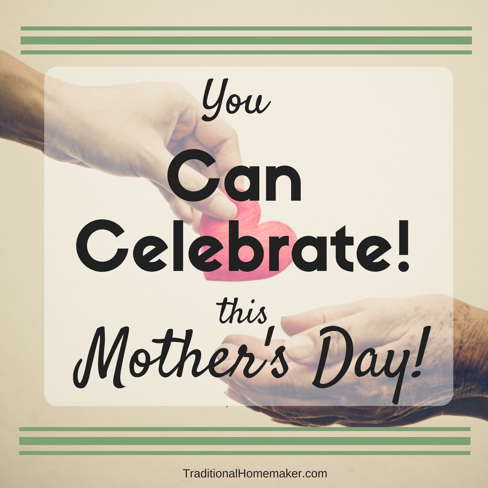 You Can Celebrate Mother's Day: a young hand giving her heart into an older set of outstretched hands.