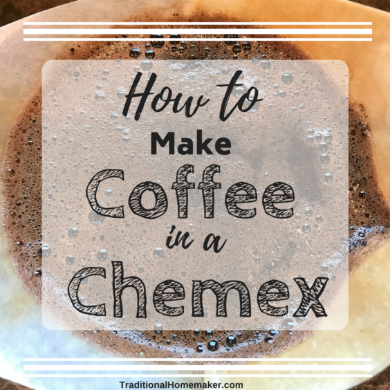 There is always a place for coffee! Especially smooth, non-bitter coffee. Recently I have discovered how to make coffee in a Chemex.