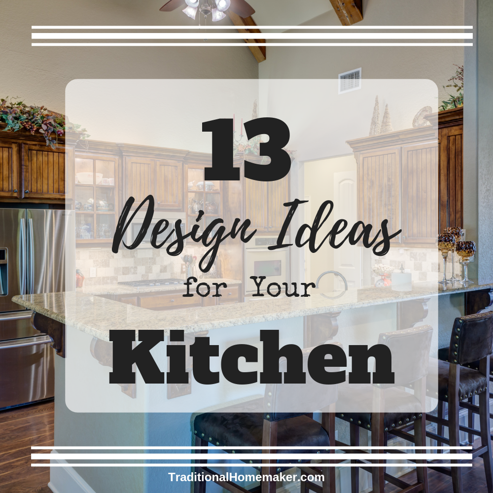 If you are building new or remodeling, there are countless choices to make. Here are 13 design ideas for your kitchen that I couldn't do without in mine.