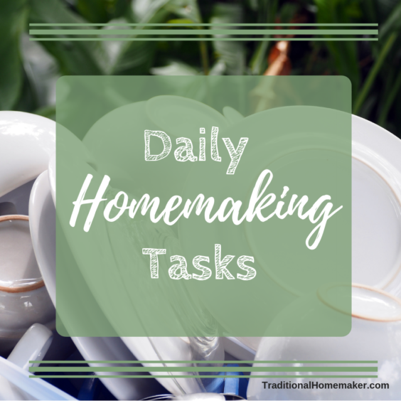 Are you new to your homemaking role? By building a routine around a few simple, daily homemaking tasks you can build a routine to anchor each day.