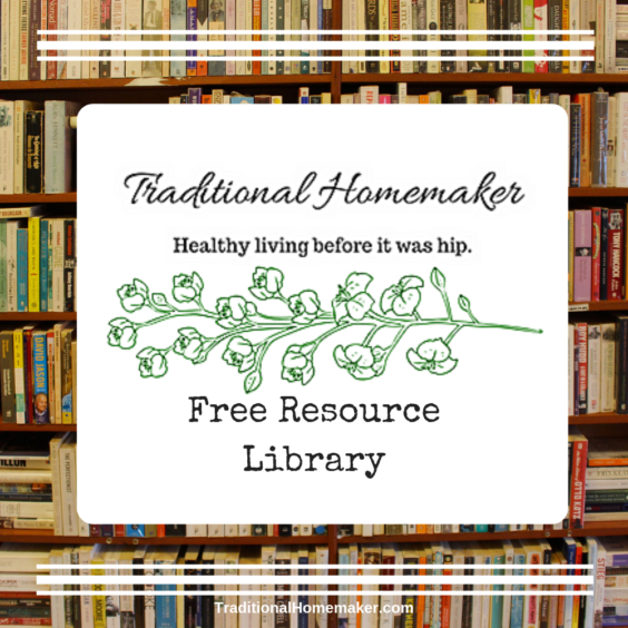 Traditional Homemaker Free Resource Library