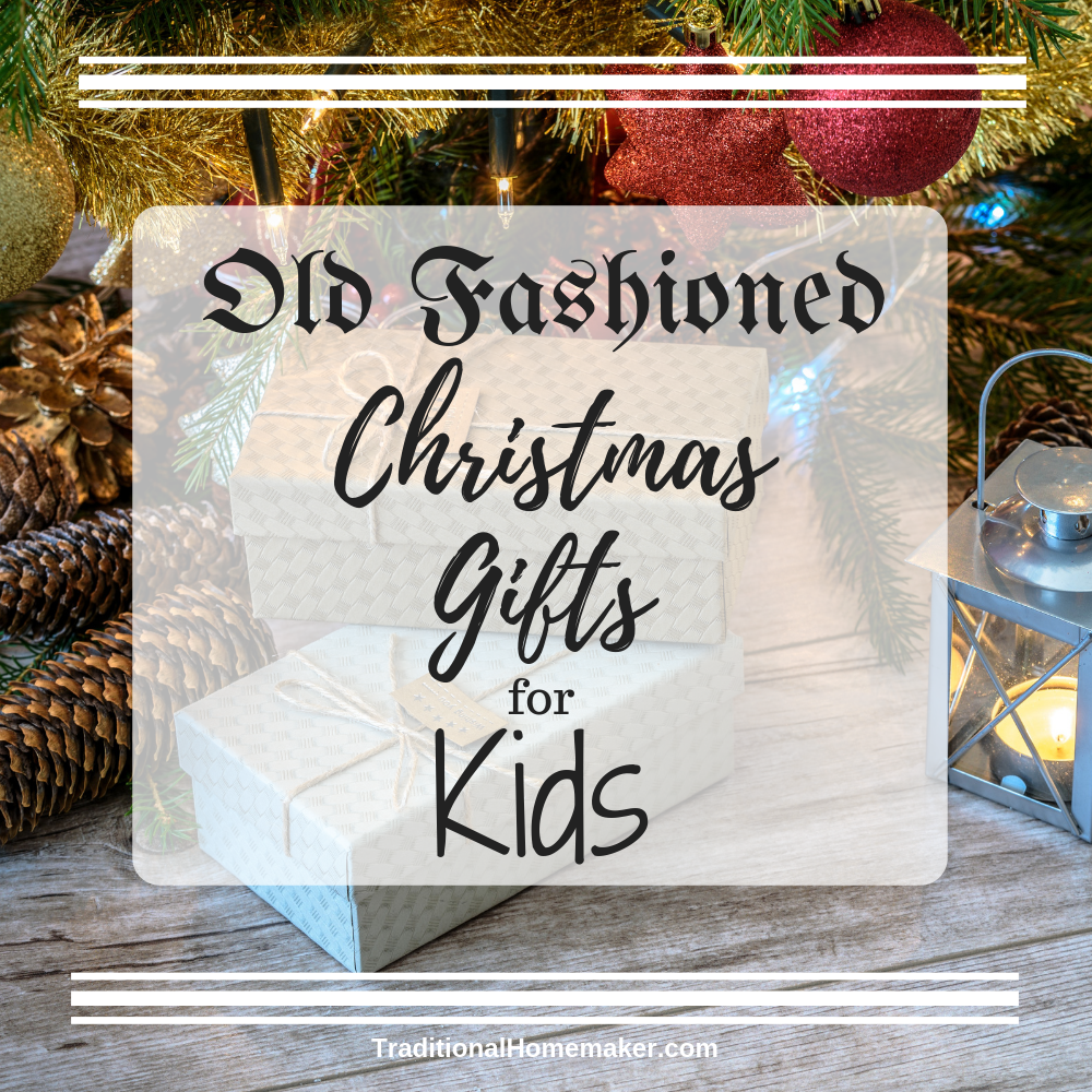 20 Old Fashioned Christmas Gifts for Kids 12 and Under ...