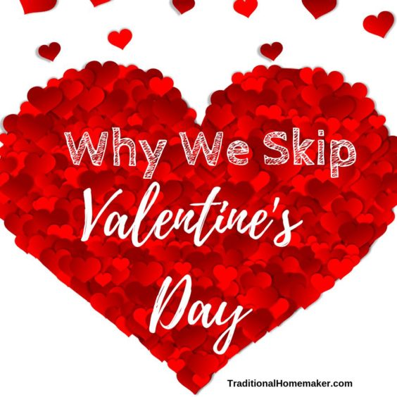 I've got nothing against love. But exaggerated declarations of love make me skeptical. With our low-key personalities, it's easy to skip Valentine's Day.