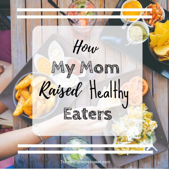 My mom raised us four kids to be healthy eaters. She didn't do it because of research or text book rules. She just did it because that was our way of life.