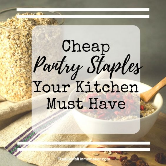 Tight budget? As long as you have these cheap pantry staples on hand at all times you'll be able to keep your family fed and well nourished.