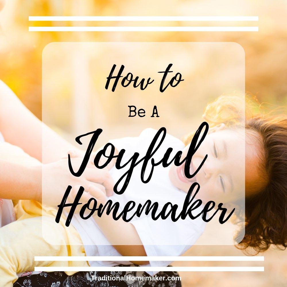 How to Be a Joyful Homemaker