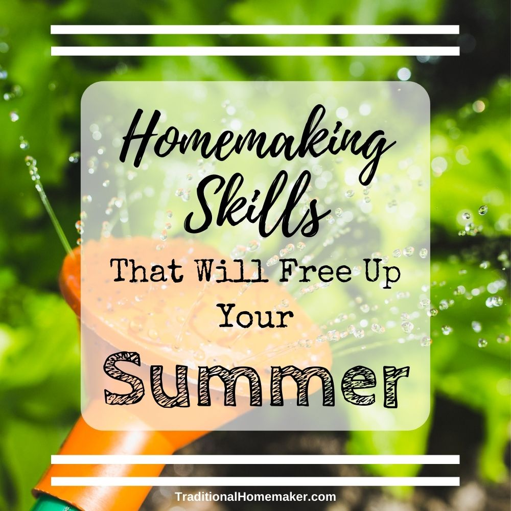 Homemaking does not give you a summer vacation. But with some intentionality you can tweak your homemaking skills to free up your summer days.