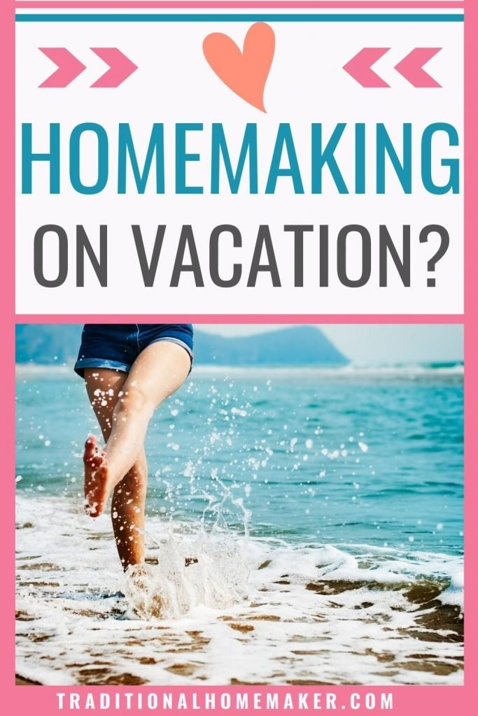 Even if you're on vacation, you never really get a vacation from homemaking. Let me show you what homemaking on vacation looks like for me.