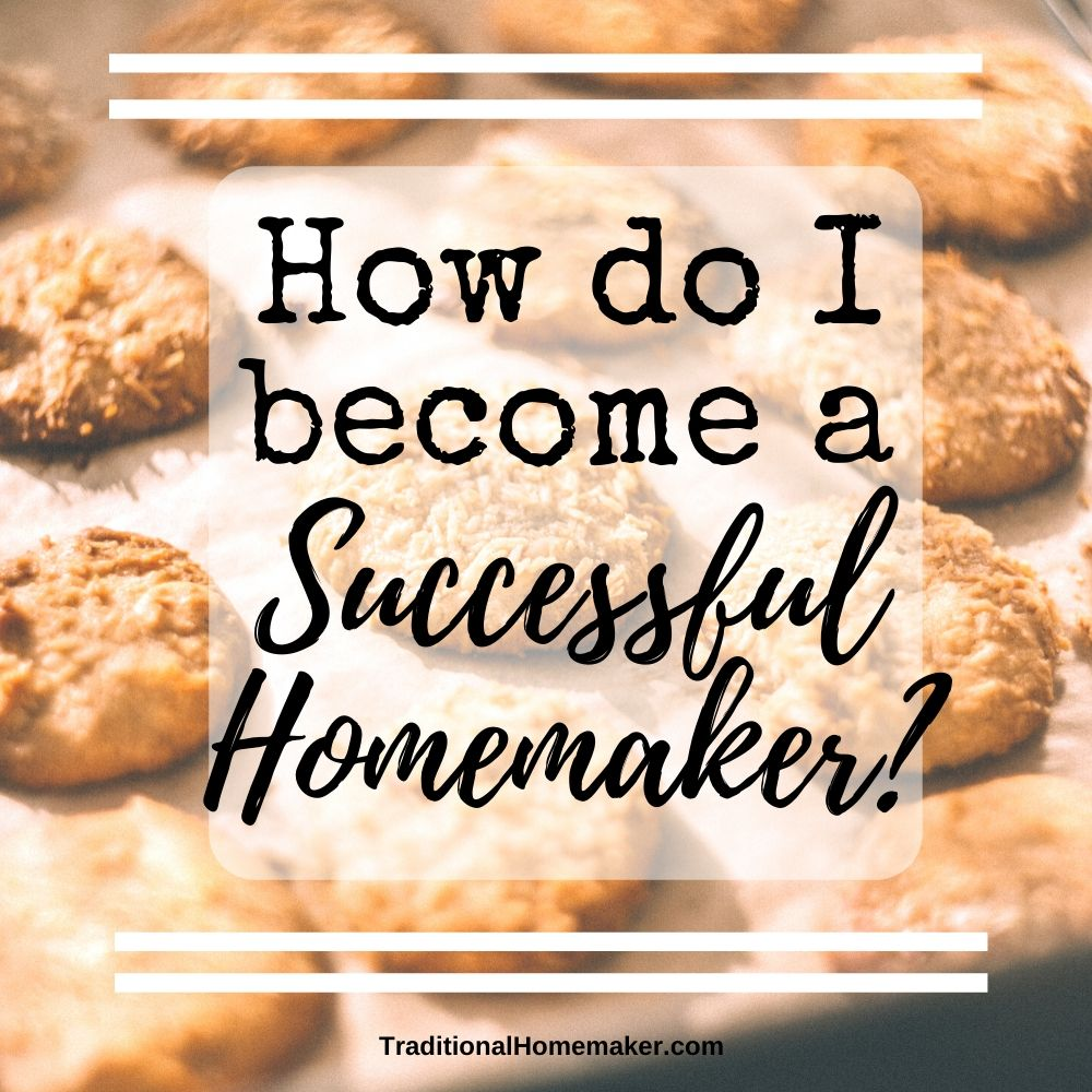 It's easier than you think to become a successful homemaker. You will discover that homemaking skills are an art to be learned and a joy to carry out.