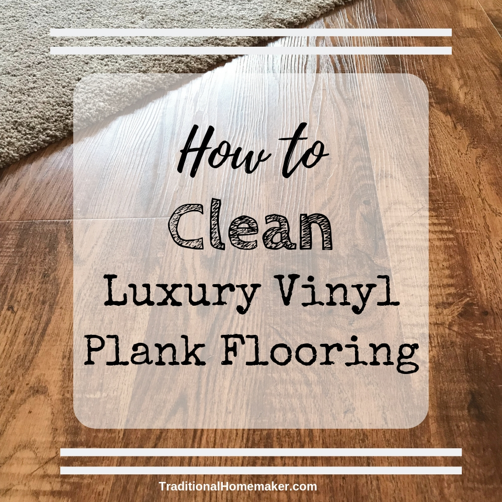 How To Clean Luxury Vinyl Plank Flooring Traditional
