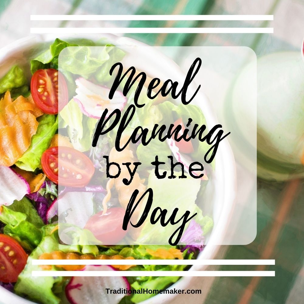 The most beautiful thing about meal planning is the mental space it frees up. Another method is meal planning by the day instead of by the meal.