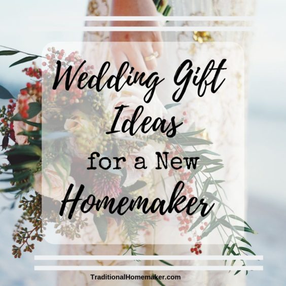 Wedding Gift Guide and Ideas for a New Homemaker