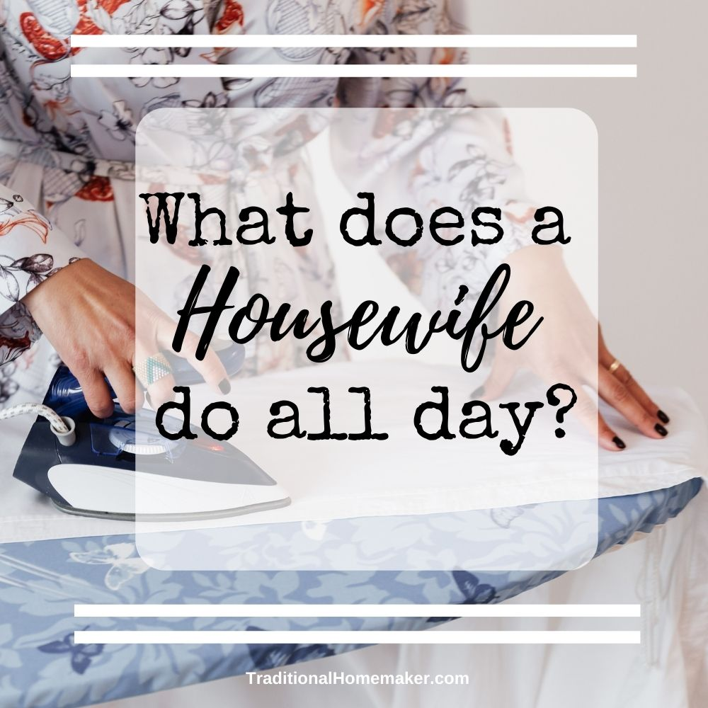 What Does a Housewife Do All Day? is an easy question to ask, but not easy to answer. Read more to learn what a typical day looks like for me.
