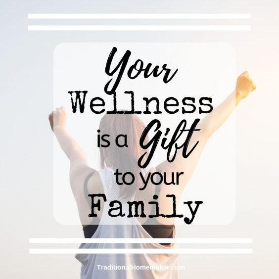 As homemakers and mothers, we tend to put ourselves and our wellness on the back burner. Read more to discover why YOUR wellness is a gift to your family.