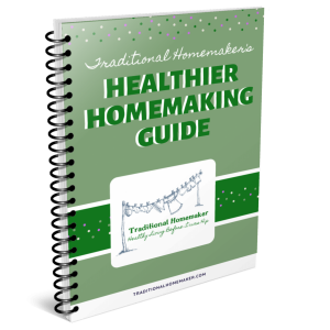 Grab your Healthier Homemaking Guide for practical tips, actionable steps and extra resources for your homemaking journey.
